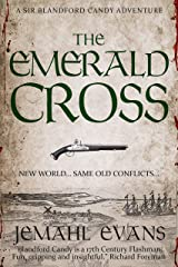 The Emerald Cross: A Sir Blandford Candy Adventure Kindle Edition