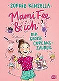 Mami Fee & ich - Der große Cupcake-Zauber: - Mit Glitzerfolien-Cover (Die Mami Fee & ich-Reihe 1)