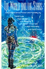 THE WORLD AND THE STARS: Dazzling Science Fiction and Fantasy Kindle Edition