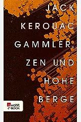 Gammler, Zen und hohe Berge Kindle Ausgabe