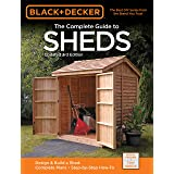 Black & Decker The Complete Guide to Sheds, 3rd Edition: Design & Build a Shed: - Complete Plans - Step-by-Step How-To (Black