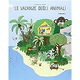 Le vacanze degli animali. Ediz. illustrata