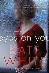 Eyes on You: A Novel of Suspense Kindle Edition