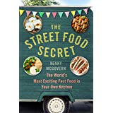 The Street Food Secret: The World's Most Exciting Fast Food in Your Own Kitchen (The Takeaway Secret)