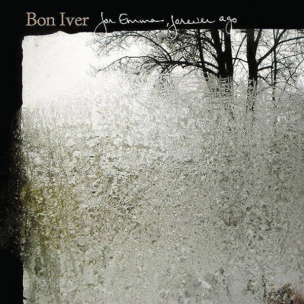 For Emma, Forever Ago by Bon Iver on Amazon Music - Amazon.co.uk