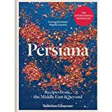 Persiana: Recipes from the Middle East & Beyond: From the Sunday Times no.1 bestselling author of Feasts, Sirocco and Bazaar: