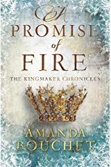A Promise of Fire (The Kingmaker Trilogy) Kindle Edition
