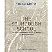 The Sourdough School: The ground-breaking guide to making gut-friendly bread (English Edition)
