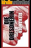 Die Dresdnerin: Ein Weltkriegs-Thriller (Die Klemmer-Trilogie 1)