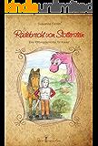 Radebrecht von Stotterstein. Eine Rittergeschichte für Kinder (farbig illustriert)