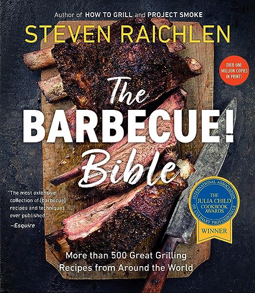 The Barbecue Bible More Than 500 Great Grilling Recipes From Around The World Steven Raichlen Barbecue Bible Cookbooks English Edition Ebook Raichlen Steven Amazon De Kindle Shop