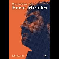 Conversaciones con Enric Miralles (Spanish Edition)