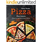 Easy Peasy Pizza Recipes: Pizzas You Can Easily Bake at Home