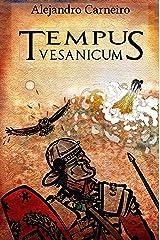 Tempus Vesanicum Versión Kindle