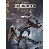 The Art of Dishonored 2 [Lingua Inglese]