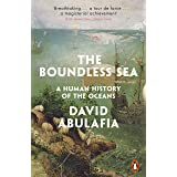 The Boundless Sea: A Human History of the Oceans (English Edition)