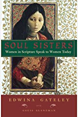 Soul Sisters: Women in Scripture Speak to Women Today Kindle Edition