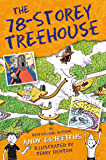 The 78-Storey Treehouse: The Treehouse Book 06 (The Treehouse Books 6)