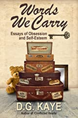 Words We Carry: Essays of Obsession and Self-Esteem Kindle Edition