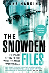 The Snowden Files: The Inside Story of the World's Most Wanted Man Paperback