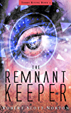 The Remnant Keeper (Tombs Rising Book 1) (English Edition)