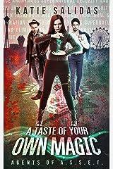 A Taste of Your Own Magic (Agents of A.S.S.E.T. Book 2) Kindle Edition