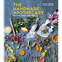 The Handmade Apothecary: Healing herbal recipes (English Edition)