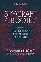 Spycraft Rebooted: How Technology is Changing Espionage (Kindle Single) Kindle Edition