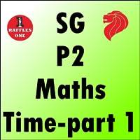 Singapore Primary 2 Mathematics Time-part 1