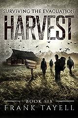 Surviving The Evacuation, Book 6: Harvest Kindle Edition