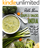 The Soups and Snacks of India: Add Spice to Your Life with Indian Snacks and Soups! (Indian Cookbooks Book 6)