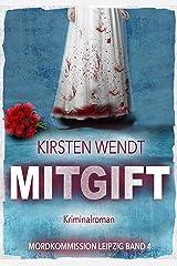 Mitgift (Mordkommission Leipzig 4) Kindle Ausgabe