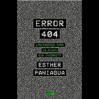 Error 404: ¿Preparados para un mundo sin internet? (Spanish Edition)