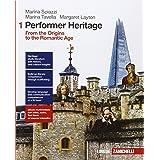 Performer heritage. Per le Scuole superiori. Con e-book. Con espansione online. From the origins to the romantic age (Vol. 1)