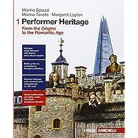 Performer heritage. Per le Scuole superiori. Con e-book. Con espansione online. From the origins to the romantic age…