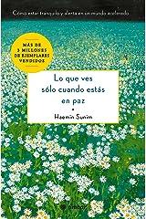 Lo Que Ves Sólo Cuando Estás En Paz: Cómo Estar Tranquilo Y Alerta En Un Mundo Acelerado Taschenbuch