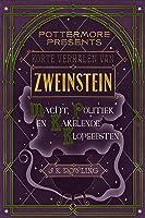 Korte verhalen van Zweinstein: macht, politiek en kakelende klopgeesten (Pottermore Presents (Nederlands) Book 2)