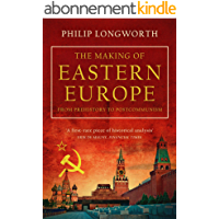 The Making of Eastern Europe (English Edition)