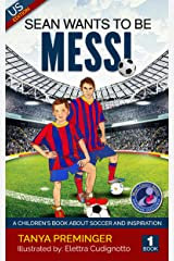 Sean wants to be Messi: A children's book about soccer and inspiration. US edition (English Edition) Formato Kindle