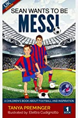 Sean wants to be Messi: A children's book about football and inspiration. UK edition (English Edition) Formato Kindle