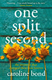 One Split Second: A thought-provoking novel about the limits of love and our astonishing capacity to heal
