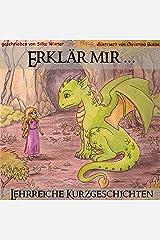 Erklär mir ...: Lehrreiche Kurzgeschichten für Kinder Kindle Ausgabe