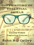 Copywriting 101 Compétences essentielles - Découvrez comment écrire une copie qui se vend (Cours de formation en vidéo en ligne) [Code Jeu ]