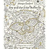 Ivy and the Inky Butterfly: Johanna Basford (Colouring Books)