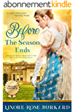 Before the Season Ends: A Christian Romance Novel of Regency England, Book One (The Regency Trilogy 1) (English Edition)