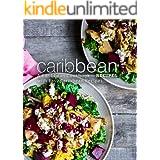 Caribbean Recipes: A Caribbean Cookbook with Easy Caribbean Recipes