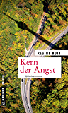 Kern der Angst: Kriminalroman (Kriminalromane im GMEINER-Verlag)