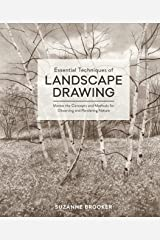 Essential Techniques of Landscape Drawing: Master the Concepts and Methods for Observing and Rendering Nature Hardcover