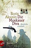 Die Moskauer Diva: Roman (Fandorin ermittelt 14)