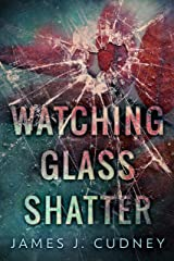 Watching Glass Shatter (Perceptions Of Glass Book 1) Kindle Edition